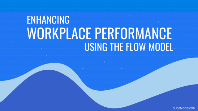Enhancing Workplace Performance using the Flow Model