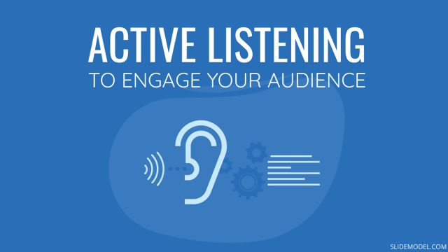 Active Listening and the Art of Engaging your Audience