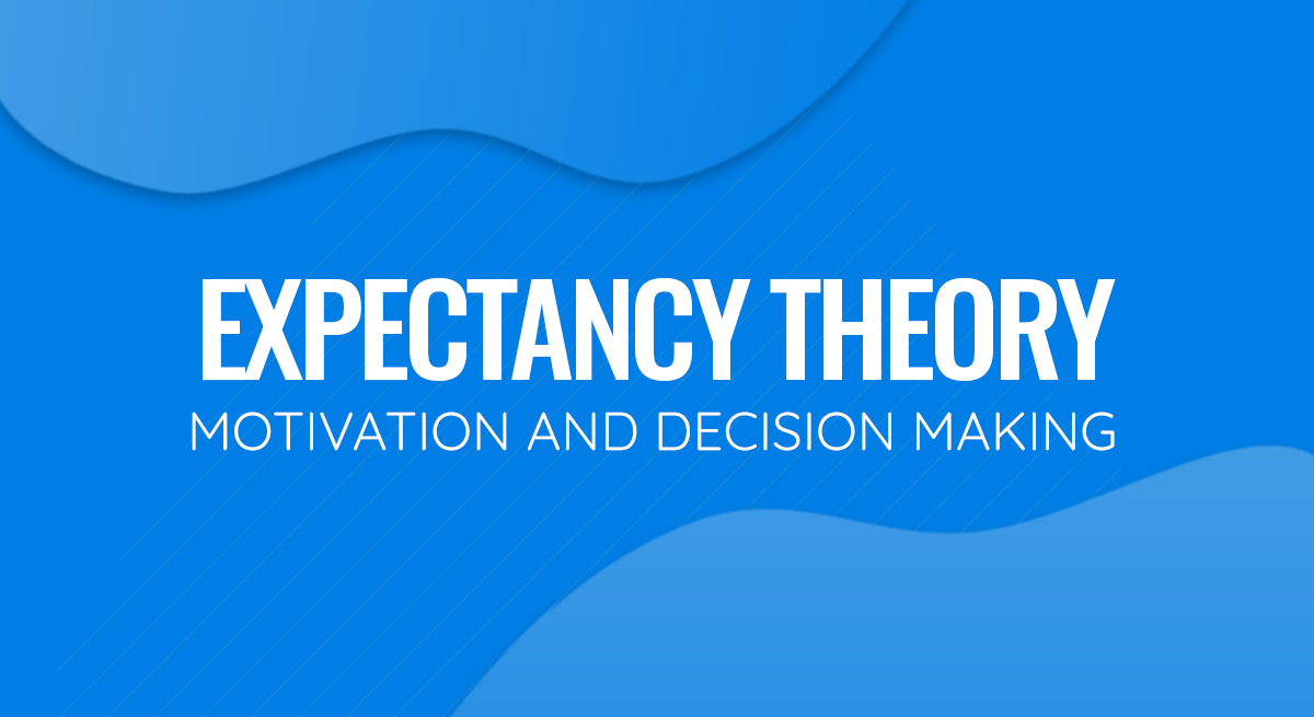 Expectancy Theory of Motivation and Decision Making PPT Template