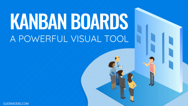 Kanban Boards, The Power of a Visual Tool