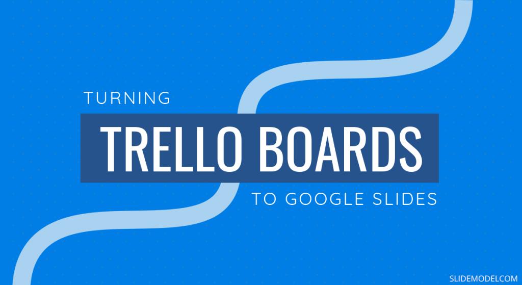 Trello Boards to Google Slides PPT Template
