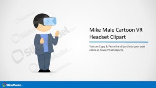 Presentation of Mike with VR Headset