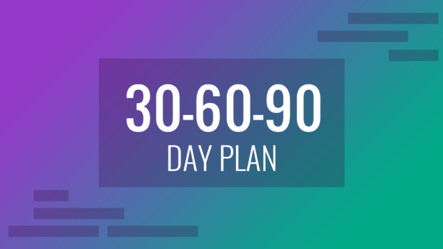 Quick Guide on a 30 60 90 Day Plan for a Job Interview