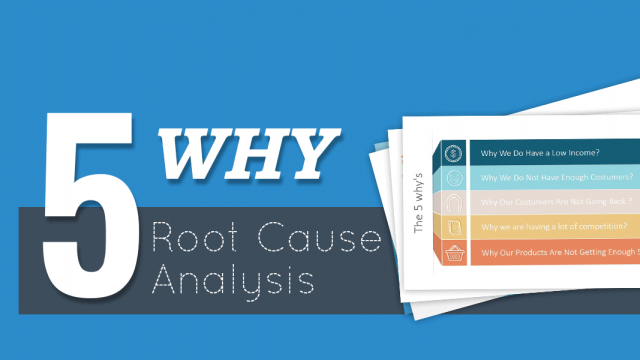 How To Present a 5 Why's Root Cause Analysis