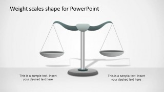 Weight Scale PowerPoint Shape in Equilibrium to describe the metaphor of same importance or same relevance.