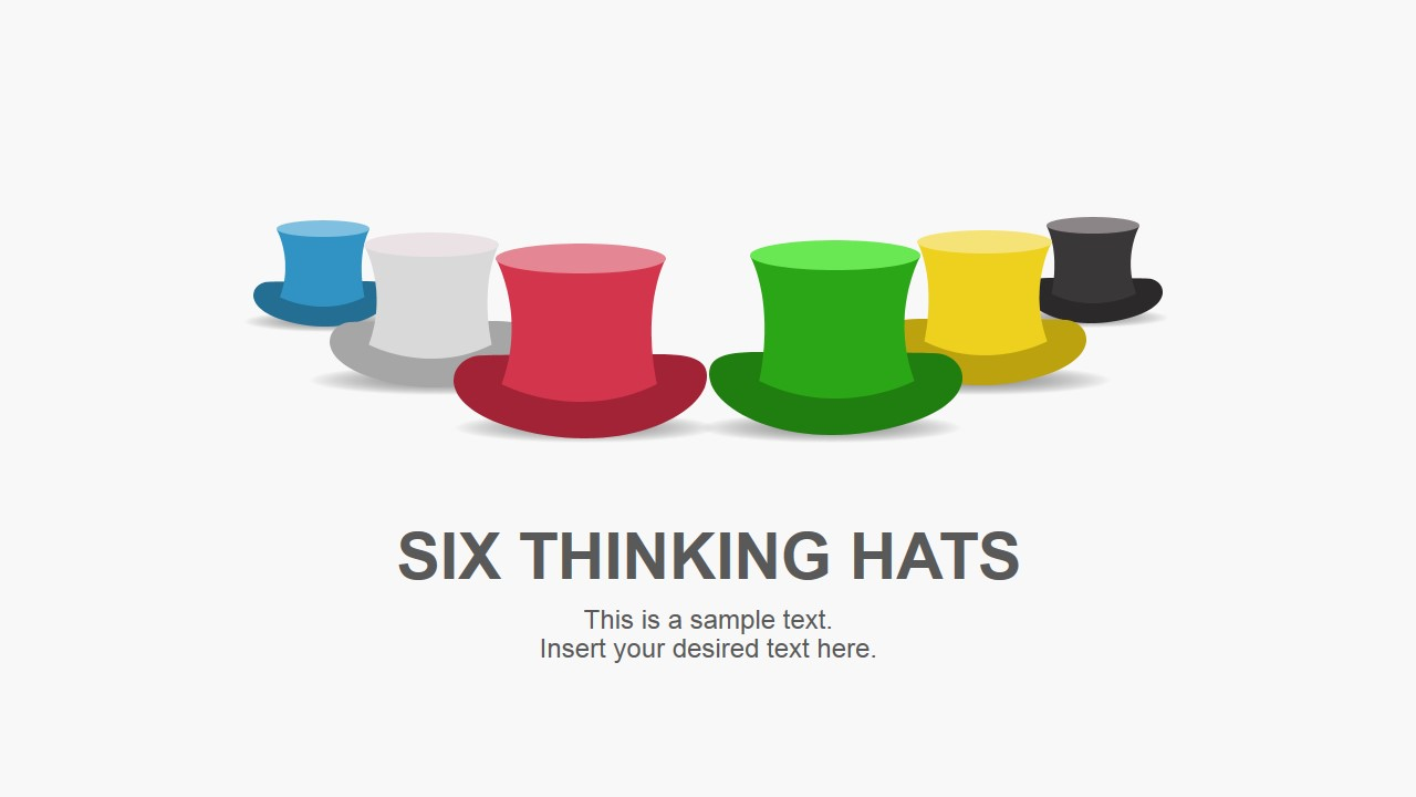 """six thinking hats """"six thinking hats®"""" is a powerful technique that helps us to explore different perspectives towards a complex situation or challenge it simplifies thinking by creating."""