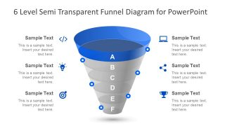 6 Level Semi Transparent Funnel Diagram for PowerPoint