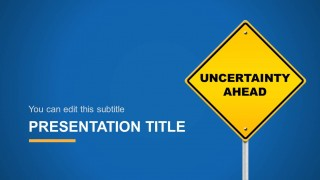 Uncertainty Ahead PowerPoint Slide Design with Traffic Sign