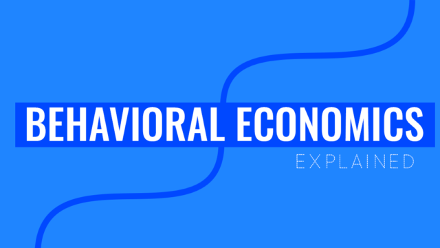 What is Behavioral Economics: Your Quick Guide