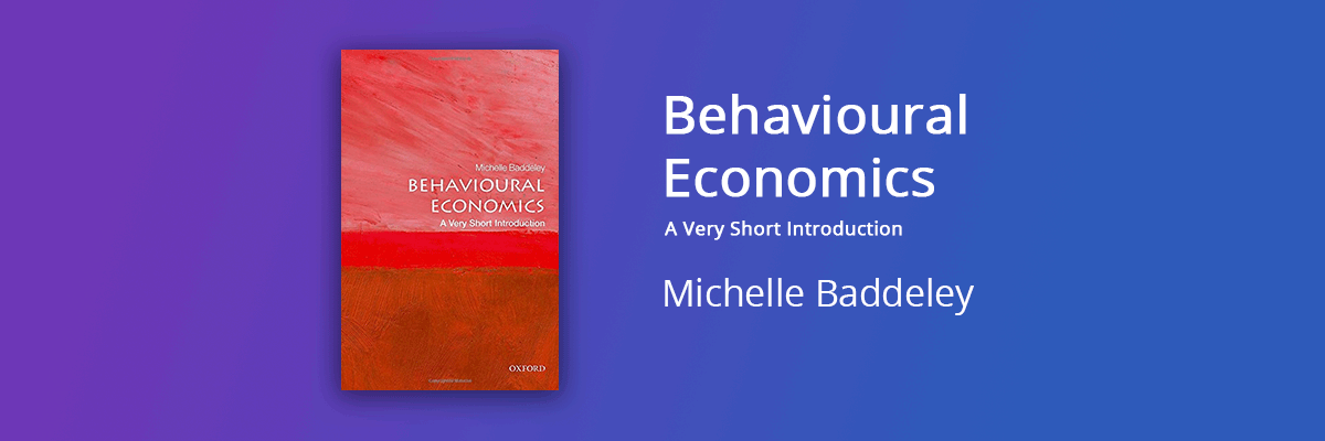 Behavioral Economics Michelle Baddeley