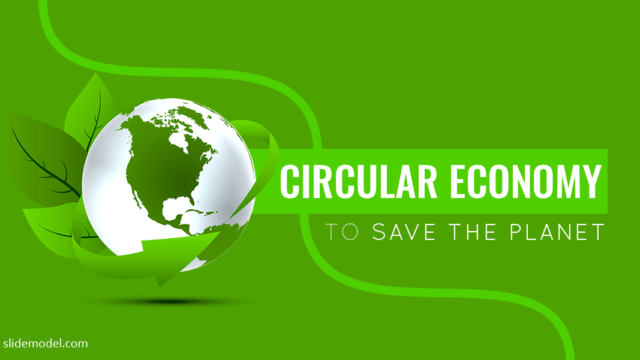 Circular Economy to Save the Planet