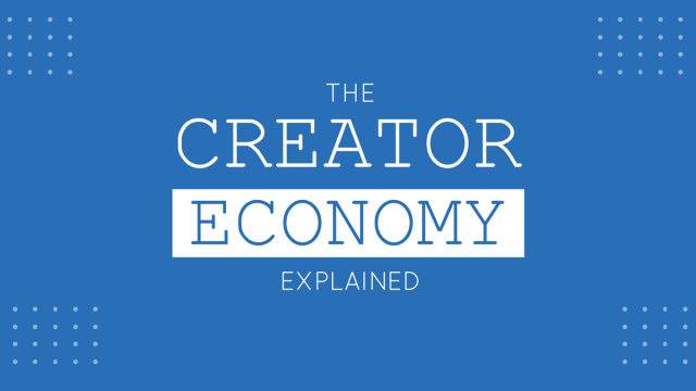 The Creator Economy Explained (Quick Guide)