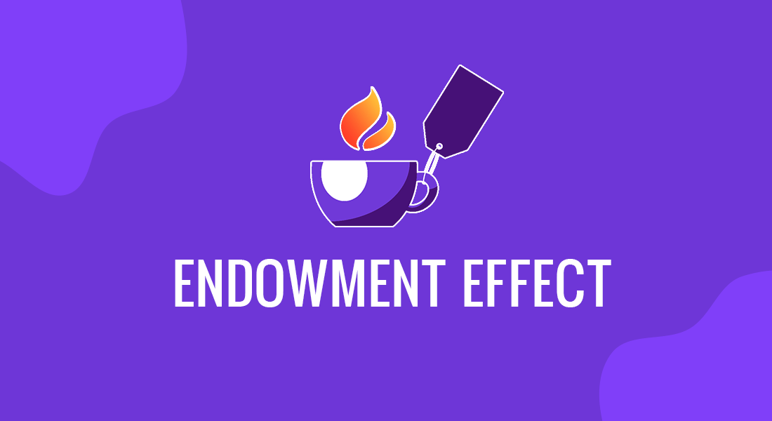 How the Endowment Effect can Affect Businesses
