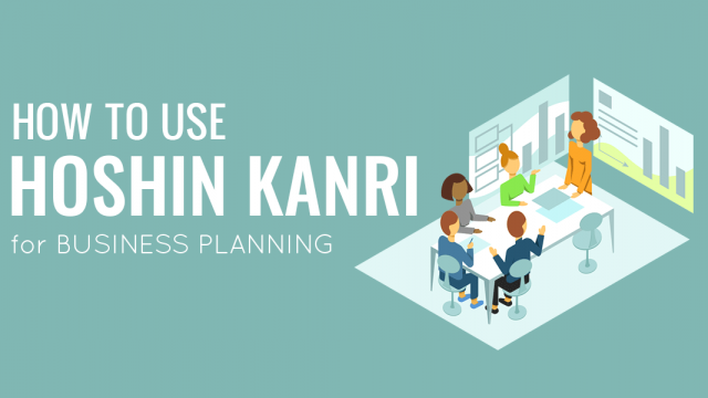 How To Use Hoshin Kanri For Business Planning
