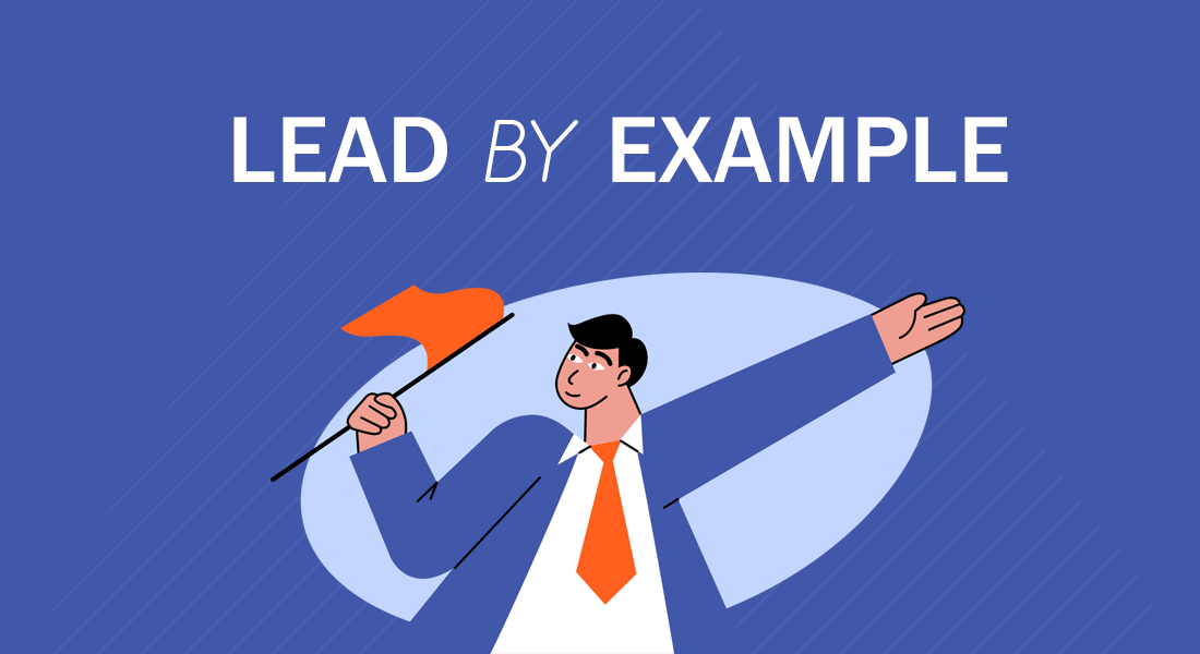 Team Management and How to Lead by Example