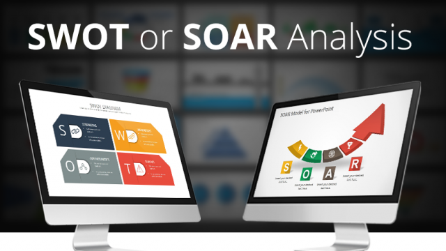 How To Use SWOT Analysis or SOAR Analysis