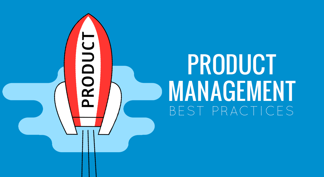 Product Management: 6 Solid Best Practices For Newbie PMs