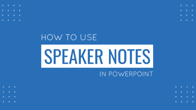 Guide to Presenting and Using Speaker Notes in PowerPoint