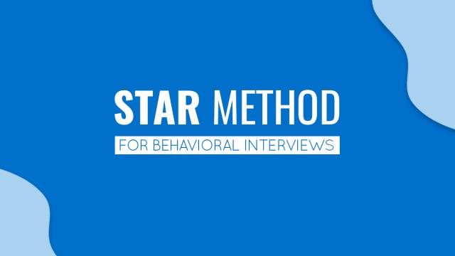 STAR Interview Method for Behavioral Interviews