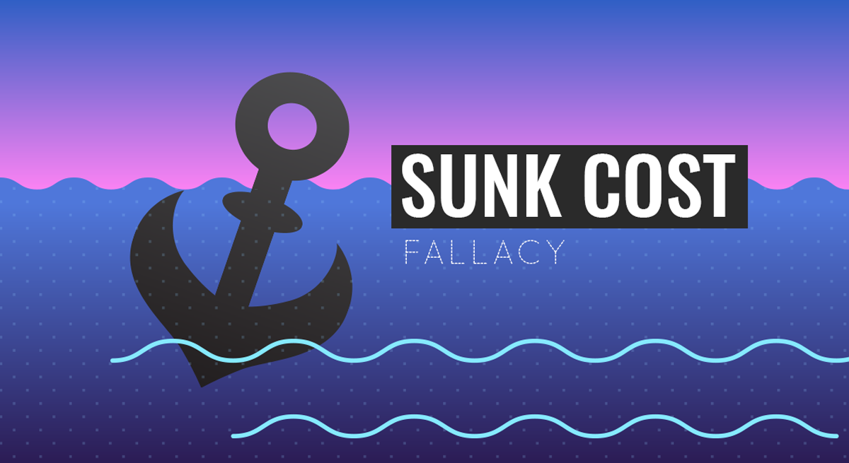 Overcoming Sunk Cost Fallacy: Get Better at Decision-Making